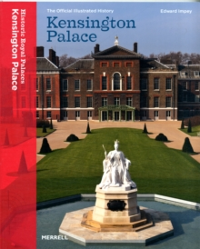 Kensington Palace : The Official Illustrated History, Paperback Book