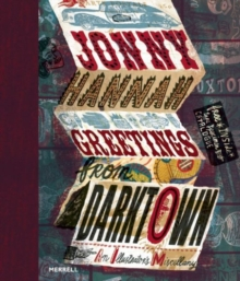 Jonny Hannah : Greetings from Darktown: An Illustrator's Miscellany, Hardback Book