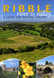 The River Ribble : A Local and Natural History, Paperback Book