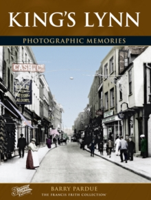King's Lynn : Photographic Memories, Paperback Book