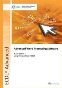 ECDL Advanced Syllabus 2.0 Module AM3 Word Processing Using Word 2010, Spiral bound Book