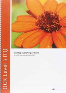 OCR Level 3 ITQ - Unit 32 - Desktop Publishing Software Using Microsoft Publisher 2007, Spiral bound Book
