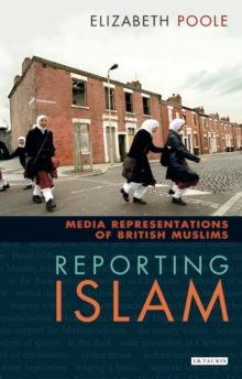 Reporting Islam : Media Representations of British Muslims, Paperback Book