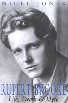 Rupert Brooke : Life, Death and Myth, Hardback Book