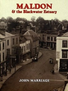 Maldon & the Blackwater Estuary : A Pictorial History, Paperback Book