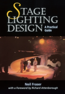 Stage Lighting Design : A Practical Guide, Paperback Book