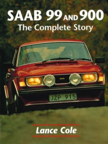 Saab 99 and 900 : The Complete Story, Hardback Book