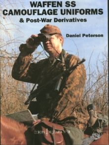Waffen-SS Camouflage Uniforms and Post-war Derivatives, Paperback Book