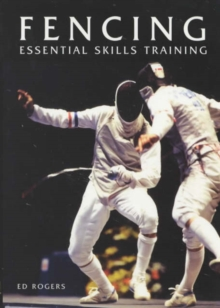 Fencing : Essential Skills Training, Paperback Book