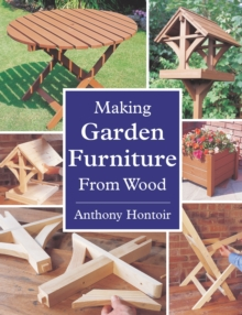 Making Garden Furniture from Wood, Paperback Book