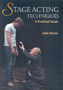 Stage Acting Techniques : A Practical Guide, Paperback Book