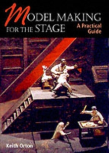 Model Making for the Stage : A Practical Guide, Paperback Book