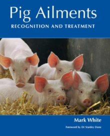 Pig Ailments : Recognition and Treatment, Hardback Book