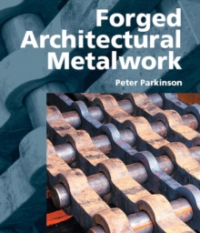 Forged Architectural Metalwork, Hardback Book