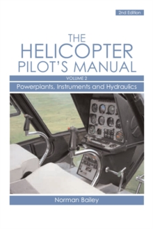 Helicopter Pilot's Manual : Powerplants, Instruments and Hydraulics v. 2, Paperback Book
