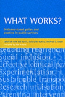 What Works? : Evidence-Based Policy and Practice in Public Services, Paperback Book