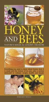 Honey and Bees : Nature's Magical Golden Treasure, Hardback Book