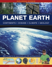 Exploring Science: Planet Earth Continents * Oceans * Climate * Geology : With 19 Easy-to-do Experiments and 250 Exciting Pictures, Hardback Book