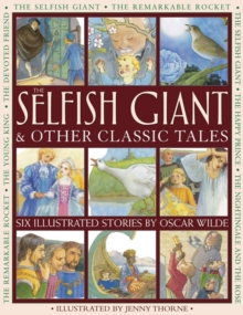 The Selfish Giant & Other Classic Tales : Six Illustrated Stories by Oscar Wilde, Paperback Book