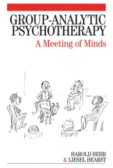 Group Analytic Psychotherapy : A Meeting of Minds, Paperback Book