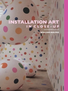Installation Art in Close-Up, Paperback Book