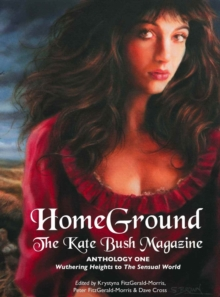 Homeground : The Kate Bush Magazine: Anthology One: 'Wuthering Heights' to 'The Sensual World', Paperback / softback Book