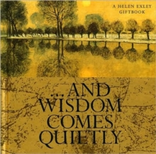 And Wisdom Comes Quietly, Paperback Book