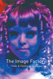 The Image Factory : Fads and Fashions in Japan, Paperback Book