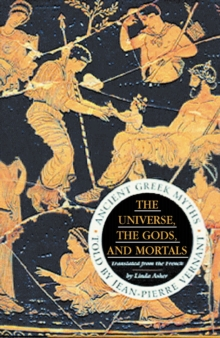 The Universe, The Gods And Mortals : Ancient Greek Myths, Paperback Book