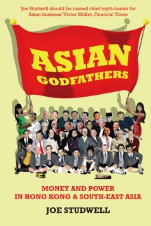 Asian Godfathers : Money and Power in Hong Kong and South East Asia, Paperback Book