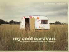 My Cool Caravan: An Inspriational Guide to Retro-Style Caravans, Paperback Book