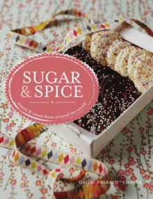 Sugar & Spice : sweets & treats from around the world, Hardback Book