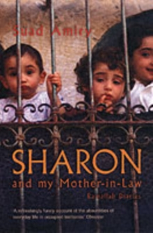 Sharon and My Mother in Law : Ramallah Diaries, Paperback Book