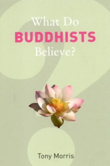 What Do Buddhists Believe?, Paperback Book