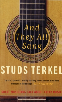 And They All Sang : Great Musicians Talk About Their Music, Paperback Book