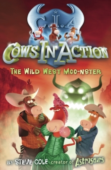 Cows In Action 4 : The Wild West Moo-nster, Paperback Book