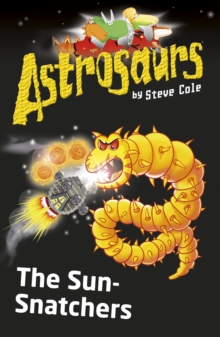 Astrosaurs 12 : The Sun-Snatchers, Paperback Book