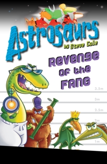 Astrosaurs 13 : Revenge of the FANG, Paperback Book