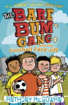 The Bare Bum Gang and the Football Face-off, Paperback Book
