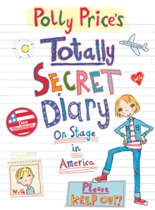 Polly Price's Totally Secret Diary : On Stage in America, Paperback Book