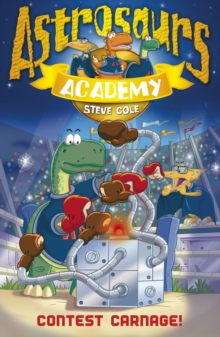 Astrosaurs Academy 2 : Contest Carnage!, Paperback Book