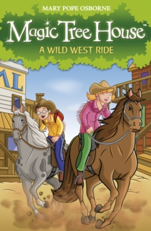 Magic Tree House 10 : A Wild West Ride, Paperback Book