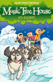 Magic Tree House 12 : Icy Escape!, Paperback Book