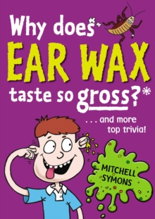 Why Does Ear Wax Taste So Gross?, Paperback Book