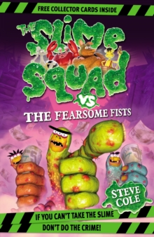 Slime Squad Vs The Fearsome Fists, Paperback Book
