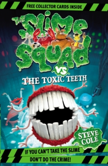 Slime Squad Vs The Toxic Teeth, Paperback Book