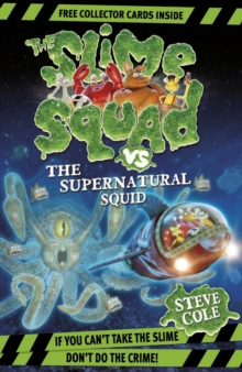 Slime Squad Vs The Supernatural Squid, Paperback Book