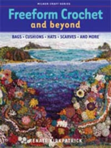 Freeform Crochet and Beyond, Paperback Book