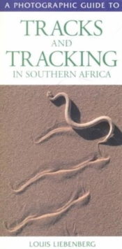 Photographic Guide to Tracks and Tracking in Southern Africa, Paperback Book