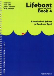 Lifeboat Read and Spell Scheme : Launch the Lifeboat to Read and Spell Book 4, Spiral bound Book
